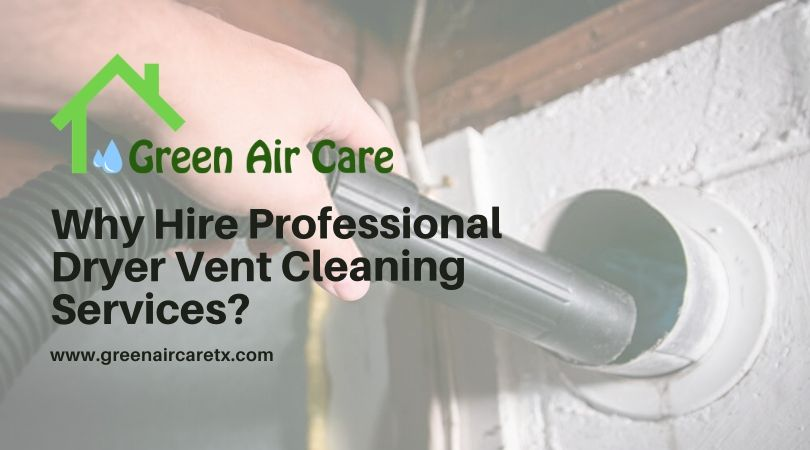Why Hire Professional Dryer Vent Cleaning Services