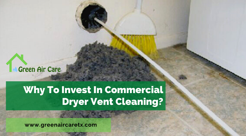 Why To Invest In Commercial Dryer Vent Cleaning?