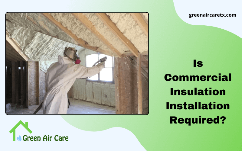 Is Commercial Insulation Installation Required?