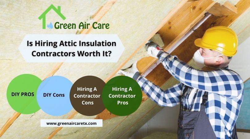 Is Hiring Attic Insulation Contractors Worth It