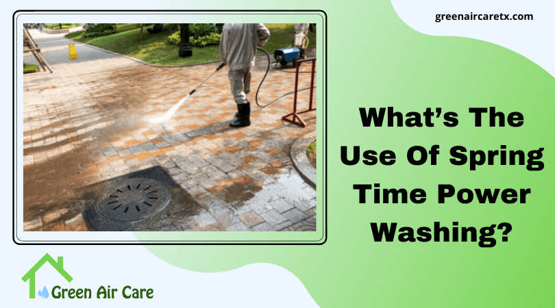 What's The Use Of Spring Time Power Washing