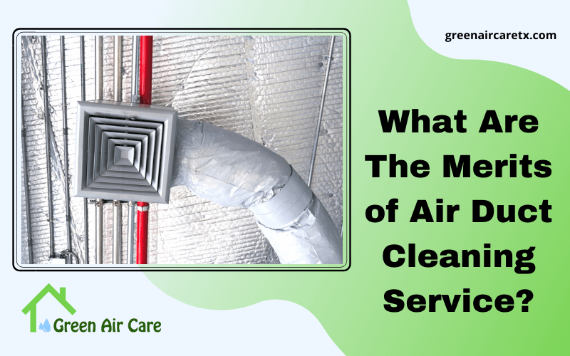 What Are The Merits of Air Duct Cleaning Service?