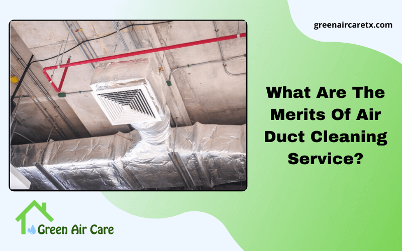 What Are The Merits Of Air Duct Cleaning Service
