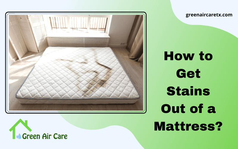 How to Get Stains Out of a Mattress?