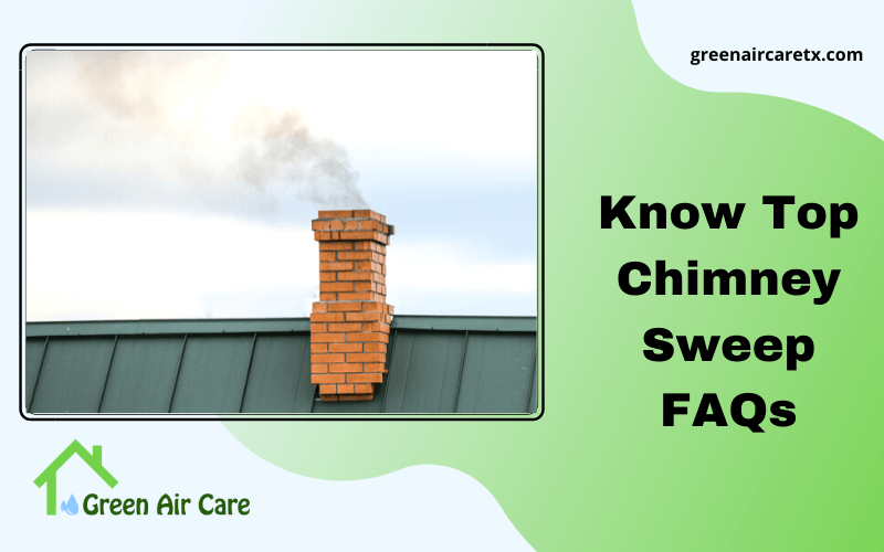 Know Top Chimney Sweep FAQs