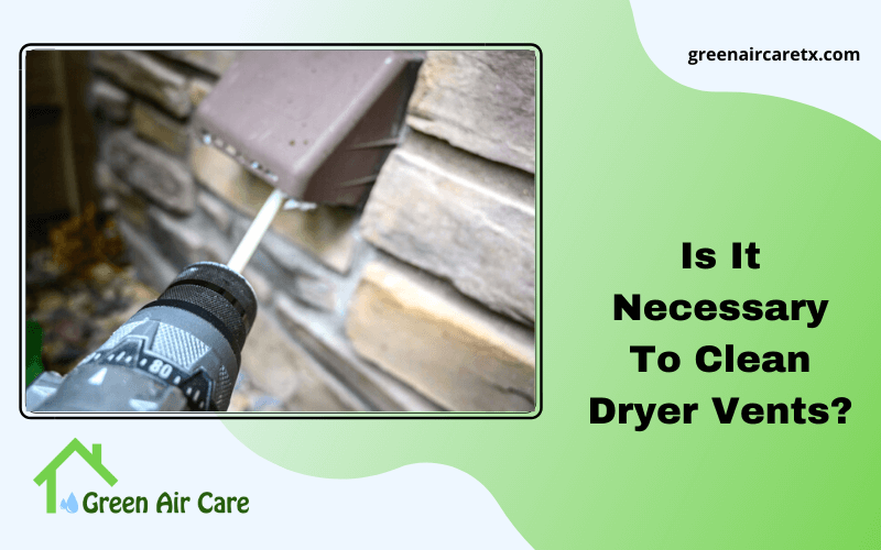 Is It Necessary To Clean Dryer Vents?