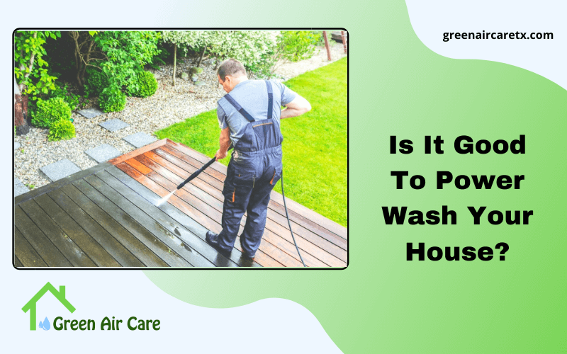 Is It Good To Power Wash Your House?
