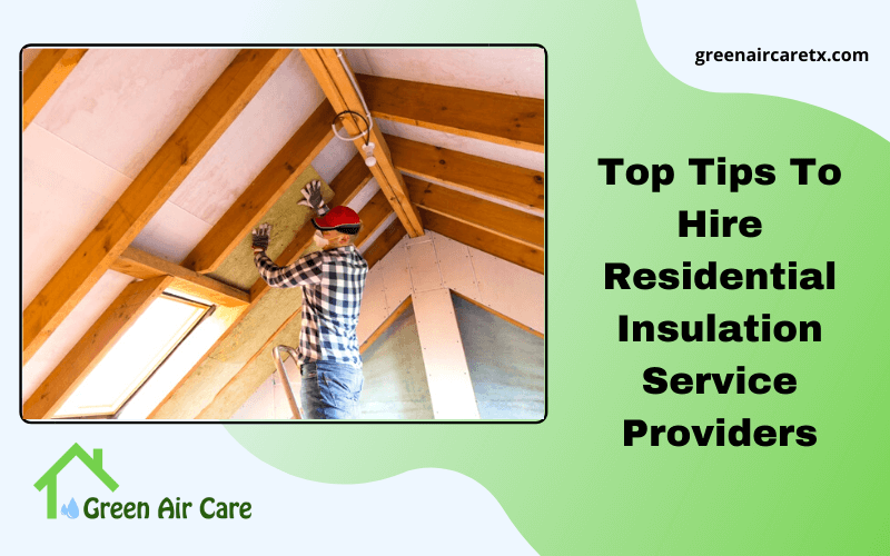 Top Tips To Hire Residential Insulation Service Providers
